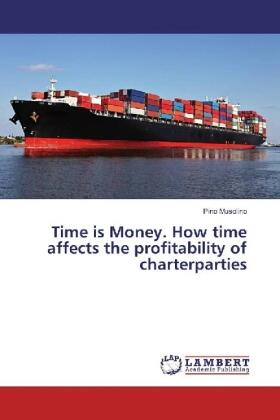 Musolino | Time is Money. How time affects the profitability of charterparties | Buch | sack.de