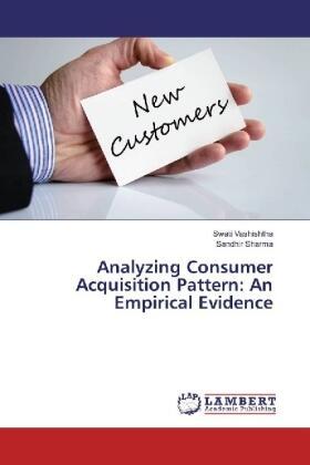 Analyzing Consumer Acquisition Pattern: An Empirical Evidence | Buch | sack.de