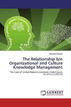 Bogale | The Relationship b/n Organizational and Culture Knowledge Management | Buch | sack.de