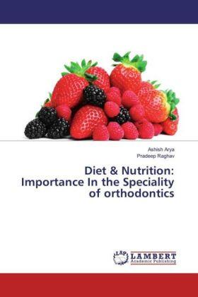 Diet & Nutrition: Importance In the Speciality of orthodontics | Buch | sack.de