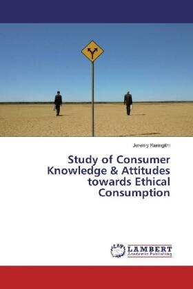 Karingithi   Study of Consumer Knowledge & Attitudes towards Ethical Consumption   Buch   sack.de