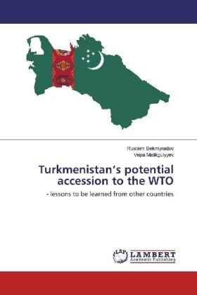 Turkmenistan's potential accession to the WTO | Buch | sack.de