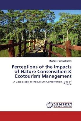 Perceptions of the Impacts of Nature Conservation & Ecotourism Management | Buch | sack.de