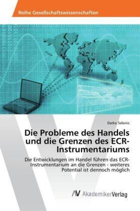 Selenic | Die Probleme des Handels und die Grenzen des ECR-Instrumentariums | Buch | sack.de