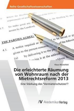 Wüstefeld | Die erleichterte Räumung von Wohnraum nach der Mietrechtsreform 2013 | Buch | sack.de