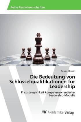Die Bedeutung von Schlüsselqualifikationen für Leadership | Buch | sack.de