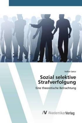 Sozial selektive Strafverfolgung | Buch | sack.de