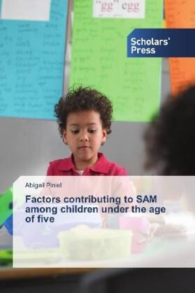 Piniel | Factors contributing to SAM among children under the age of five | Buch | sack.de