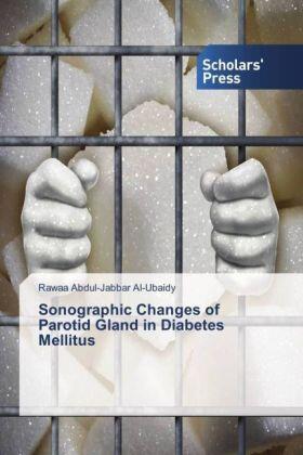 Al-Ubaidy | Sonographic Changes of Parotid Gland in Diabetes Mellitus | Buch | sack.de