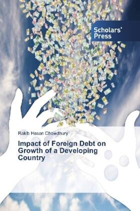 Chowdhury | Impact of Foreign Debt on Growth of a Developing Country | Buch | sack.de