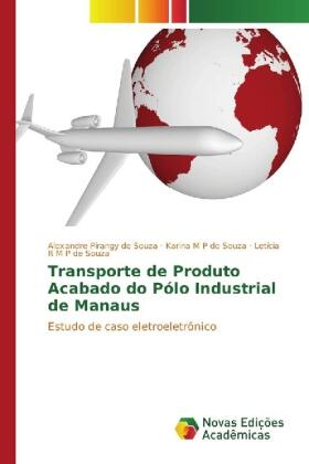 Pirangy de Souza / M P de Souza / M P de Souza | Transporte de Produto Acabado do Pólo Industrial de Manaus | Buch | sack.de
