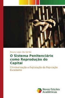 Lopes dos Santos | O Sistema Penitenciário como Reprodução do Capital | Buch | sack.de
