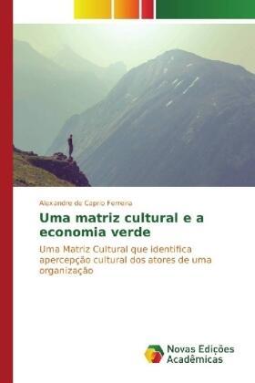 de Caprio Ferreira | Uma matriz cultural e a economia verde | Buch | sack.de
