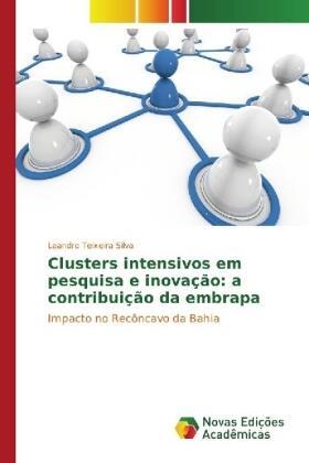 Silva | Clusters intensivos em pesquisa e inovação: a contribuição da embrapa | Buch | sack.de