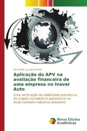 Luz dos Santos | Aplicação do APV na avaliação financeira de uma empresa no Inovar Auto | Buch | sack.de