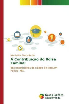 Batista Ribeiro Narciso   A Contribuição do Bolsa Família:   Buch   sack.de