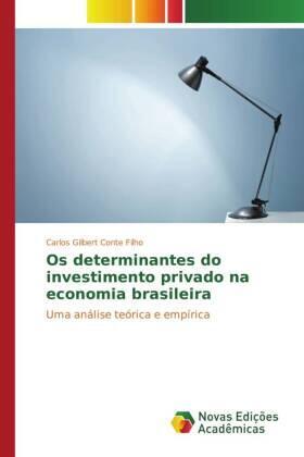 Conte Filho | Os determinantes do investimento privado na economia brasileira | Buch | sack.de