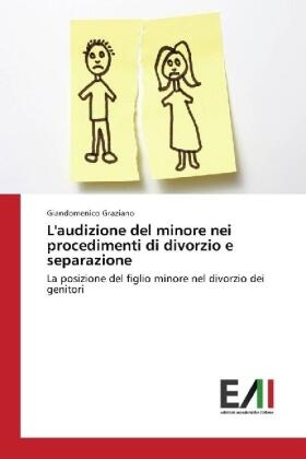 Graziano   L'audizione del minore nei procedimenti di divorzio e separazione   Buch   sack.de