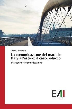Sacchetto   La comunicazione del made in Italy all'estero: il caso polacco   Buch   sack.de