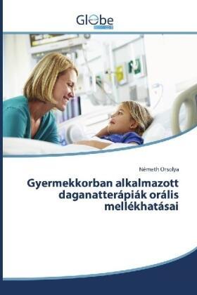 Orsolya | Gyermekkorban alkalmazott daganatterápiák orális mellékhatásai | Buch | sack.de
