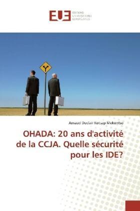 Kotsap Mekontso | OHADA: 20 ans d'activité de la CCJA. Quelle sécurité pour les IDE? | Buch | sack.de