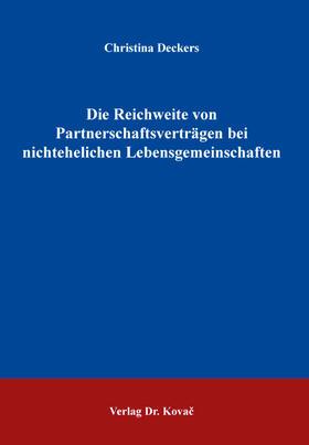 Deckers   Die Reichweite von Partnerschaftsverträgen bei nichtehelichen Lebensgemeinschaften   Buch   sack.de