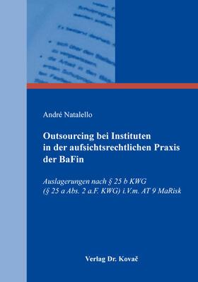Natalello | Outsourcing bei Instituten in der aufsichtsrechtlichen Praxis der BaFin | Buch | sack.de