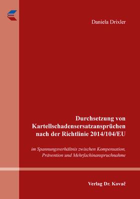 Drixler   Durchsetzung von Kartellschadensersatzansprüchen nach der Richtlinie 2014/104/EU   Buch   sack.de