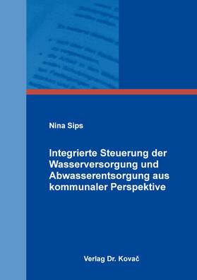 Sips | Integrierte Steuerung der Wasserversorgung und Abwasserentsorgung aus kommunaler Perspektive | Buch | sack.de