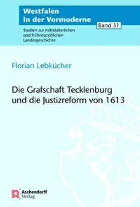 Lebkücher   Die Grafschaft Tecklenburg und die Justizreform von 1613   Buch   sack.de