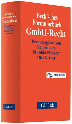 Lorz / Pfisterer / Gerber | Beck'sches Formularbuch GmbH-Recht, m. CD-ROM | Buch | sack.de