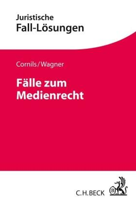Cornils / Wagner | Fälle zum Medienrecht | Buch | Sack Fachmedien