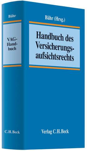 Bähr | Handbuch des Versicherungsaufsichtsrechts | Buch | sack.de