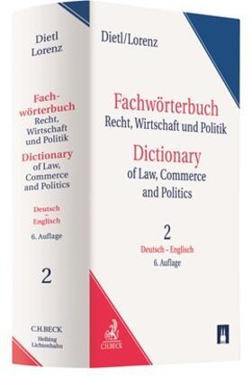 Dietl / Lorenz | Fachwörterbuch Recht, Wirtschaft und Politik = Dictionary of Law, Commerce and Politics • Band 2: Deutsch - Englisch  | Buch | sack.de