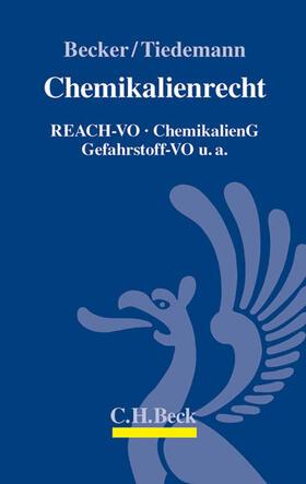 Becker / Tiedemann | Chemikalienrecht | Buch | sack.de