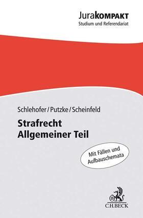 Putzke / Scheinfeld / Schlehofer | Strafrecht Allgemeiner Teil | Buch | Sack Fachmedien