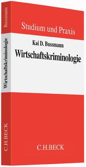 Bussmann | Wirtschaftskriminologie | Buch | sack.de