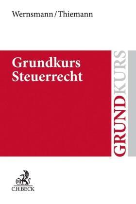 Wernsmann / Thiemann | Grundkurs Steuerrecht | Buch | Sack Fachmedien