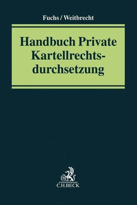 Fuchs / Weitbrecht | Handbuch private Kartellrechtsdurchsetzung | Buch | Sack Fachmedien