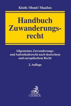 Kluth / Hund / Maaßen | Handbuch Zuwanderungsrecht | Buch | sack.de