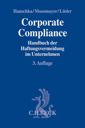 Hauschka / Moosmayer / Lösler | Corporate Compliance | Buch | sack.de
