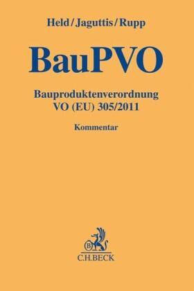 Held / Jaguttis / Rupp | Bauproduktenverordnung: BauPVO VO (EU) 305/2011 | Buch | Sack Fachmedien