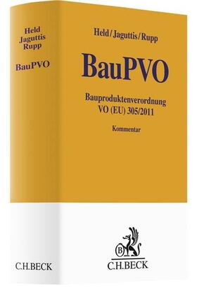Held / Jaguttis / Rupp | Bauproduktenverordnung: BauPVO VO (EU) 305/2011 | Buch | sack.de
