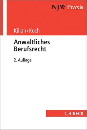 Kilian / Koch | Anwaltliches Berufsrecht | Buch | Sack Fachmedien