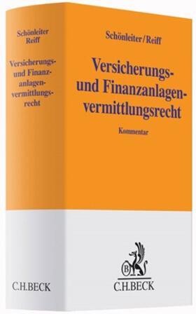 Reiff / Schönleiter | Versicherungs- und Finanzanlagenvermittlungsrecht | Buch | Sack Fachmedien