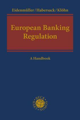 Eidenmüller / Habersack / Klöhn | European Banking Regulation | Buch | Sack Fachmedien