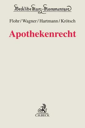 Flohr / Wagner / Hartmann | Apothekenrecht | Buch | sack.de