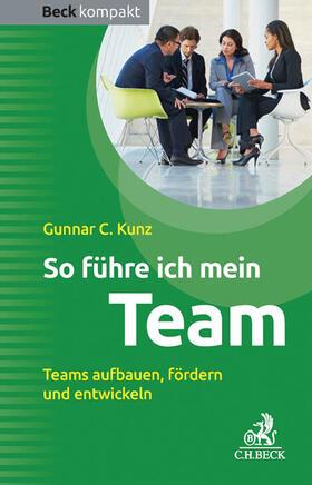 Kunz | So führe ich mein Team | Buch | sack.de