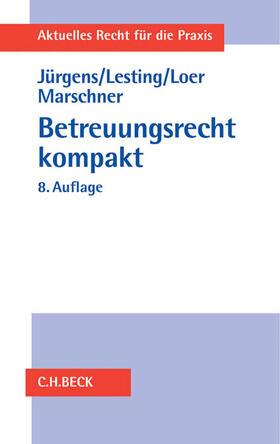Jürgens / Lesting / Loer | Betreuungsrecht kompakt | Buch | sack.de
