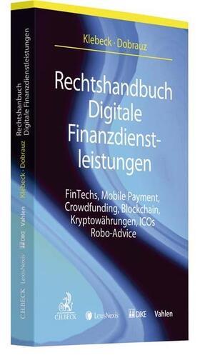 Klebeck / Dobrauz | Rechtshandbuch Digitale Finanzdienstleistungen | Buch | Sack Fachmedien